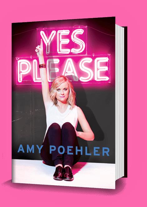 Yes Please- Amy Poehler