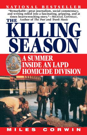 The Killing Season: A Summer Inside an LAPD Homicide Investigation