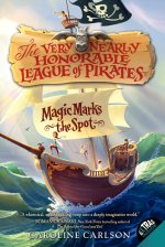 The Very Nearly Honorable League of Pirates: Magic Marks the Spot