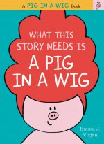 A PIG IN A WIG