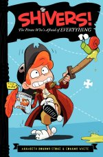 Shivers! The Pirate Who's Afraid of Everything!