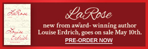 Left hand banner - LaRose New from award winning author Louise Erdrich,