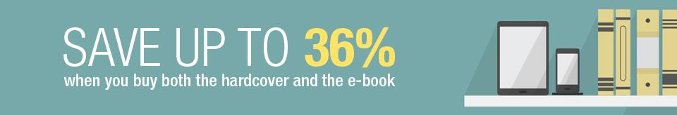 Save up to 36% off when you buy both the hardcover and the e-book