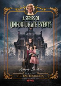 A Series of Unfortunate Events #1: The Bad Beginning Netflix Tie-in by Lemony Snicket