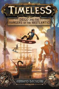 Timeless: Diego and the Rangers of the Vastlantic by Armand Baltazar