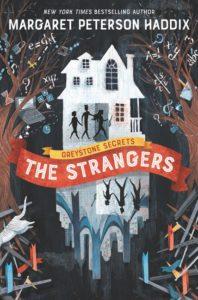 Greystone Secrets #1: The Strangers by Margaret Peterson Haddix