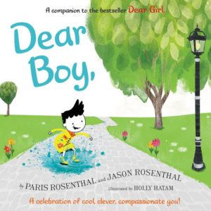 Dear Boy, by Paris Rosenthal, Jason Rosenthal  illustrated by Holly Hatam