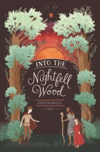 Into the Nightfell Wood by Kristin Bailey