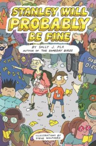 Stanley Will Probably Be Fine by Sally J. Pla