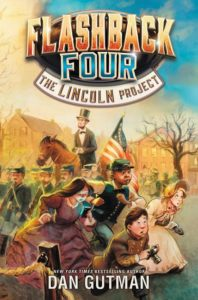 Flashback Four #1: The Lincoln Project by Dan Gutman