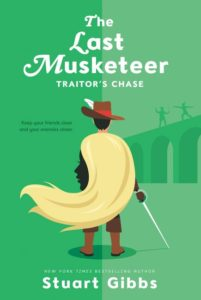 The Last Musketeer #2: Traitor's Chase by Stuart Gibbs