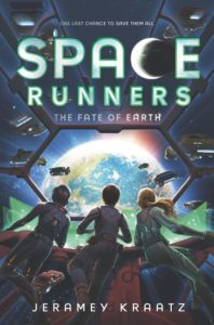 Space Runners #4: The Fate of Earth by Jeramey Kraatz