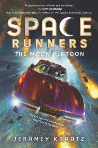 Space Runners #1: The Moon Platoon by Jeramey Kraatz