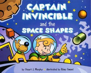 Captain Invincible and the Space Shapes by Stuart J. Murphy  illustrated by Remy Simard