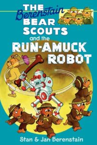 The Berenstain Bears Chapter Book: The Run-Amuck Robot by Stan Berenstain, Jan Berenstain