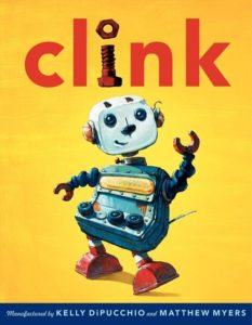Clink by Kelly DiPucchio  illustrated by Matthew Myers