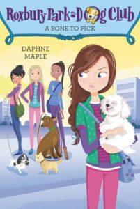 Roxbury Park Dog Club #6: A Bone to Pick by Daphne Maple