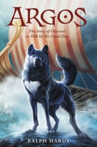 Argos The Story of Odysseus as Told by His Loyal Dog by Ralph Hardy