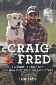 Craig & Fred Young Readers' Edition A Marine, a Stray Dog, and How They Rescued Each Other by Craig Grossi