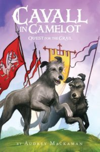 Cavall in Camelot #2: Quest for the Grail by Audrey Mackaman