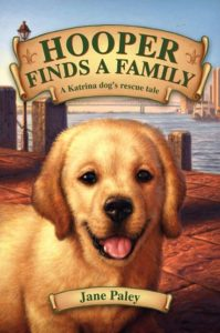 Hooper Finds a Family A Hurricane Katrina Dog's Survival Tale by Jane Paley