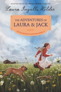 The Adventures of Laura & Jack Reillustrated Edition by Laura Ingalls Wilder