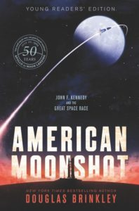 American Moonshot Young Readers' Edition John F. Kennedy and the Great Space Race by Douglas Brinkley