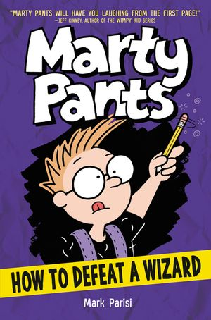 Marty Pants: How to Defeat a Wizard by Mark Parisi