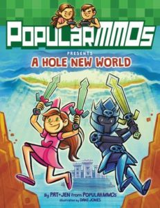 PopularMMOs Presents: A Hole New World by Pat & Jen from PopularMMOS, illustrated by Dani Jones