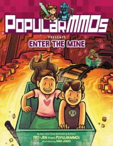 PopularMMOs Presents: Enter the Mine by Pat & Jen from PopularMMOS, illustrated by Dani Jones
