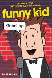 Funny Kid: Stand Up by Matt Stanton