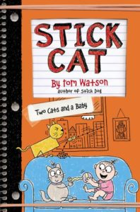 Stick Cat: Two Cats and a Baby by Tom Watson
