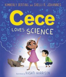 Cece Loves Science by Kimberly Derting and Shelli R. Johannes, illustrated by Vashti Harrison