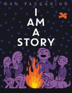 I Am a Story by Dan Yaccarino