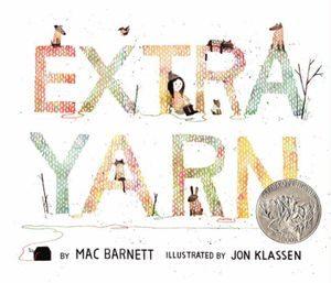 Extra Yarn by Mac Barnette, illustrated by Jon Klassen