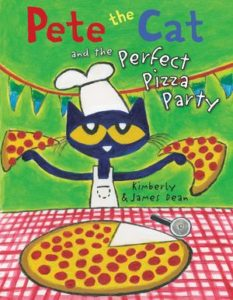 Pete the Cat and the Perfect Pizza Party by James Dean