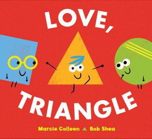 Love, Triangle by Marcie Colleen and Bob Shea