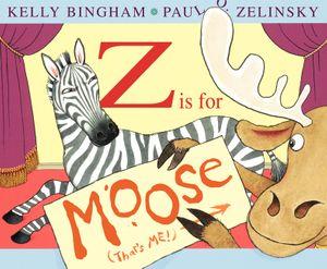 Z Is for Moose by Kelly Bingham, illustrated by Paul O. Zelinsky