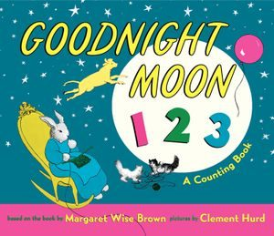 Goodnight Moon 123 by Margaret Wise Brown, illustrated by Clement Hurd