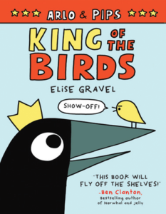 King of the Birds by Elise Gravel