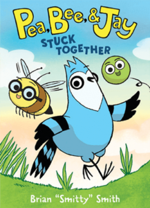 """Pea, Bee, & Jay #1: Stuck Together by Brian """"Smitty"""" Smith"""