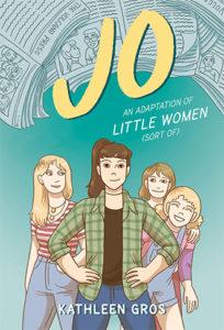 Jo: A Graphic Novel by Kathleesn Gros
