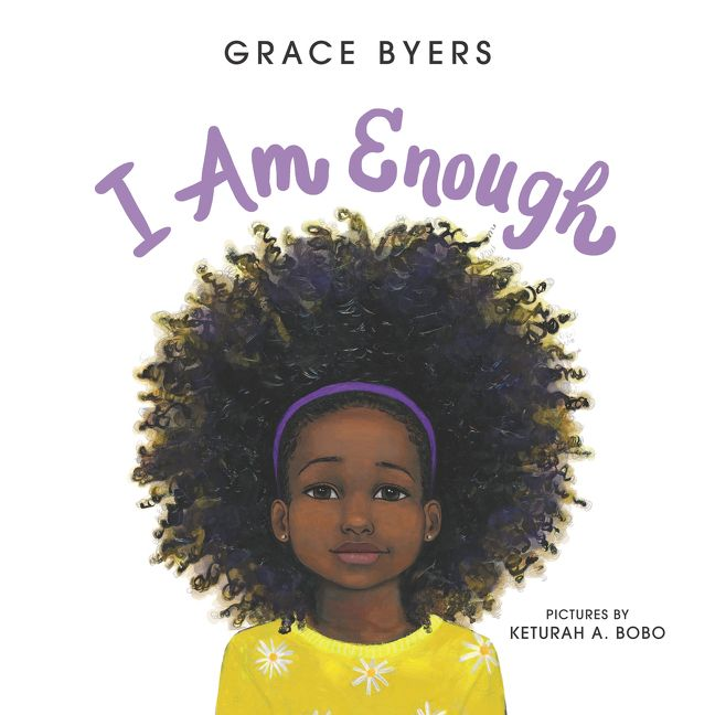 I Am Enough by Grace Byers,  illustrated by Keturah A. Bobo
