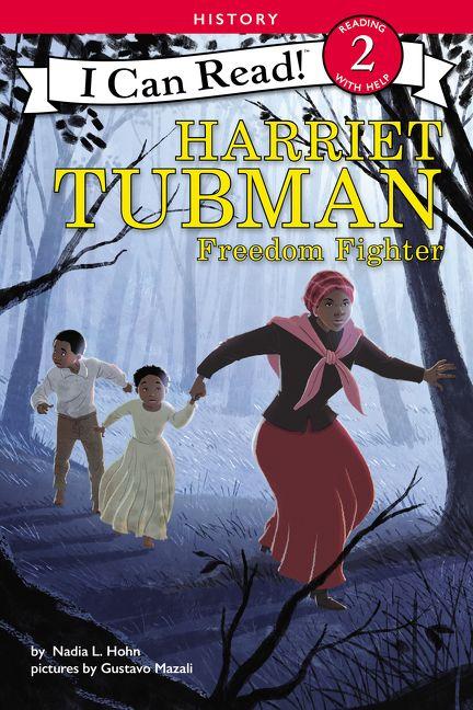 Harriet Tubman: Freedom Fighter by Nadia L. Hohn, illustrated by Gustavo Mazali