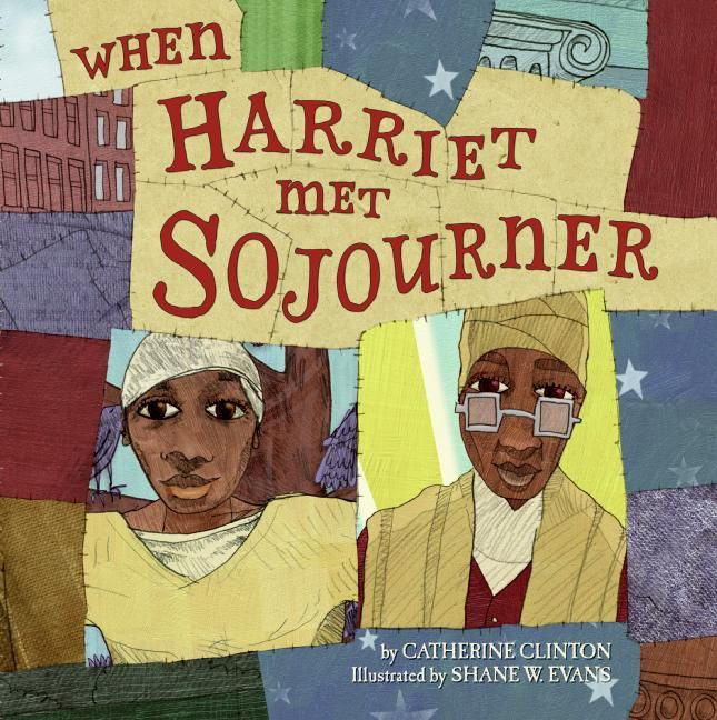 When Harriet Met Sojourner by Catherine Clinton illustrated by Shane W. Evans