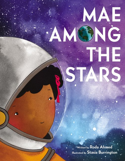Mae Among the Stars by Roda Ahmed  illustrated by Stasia Burrington