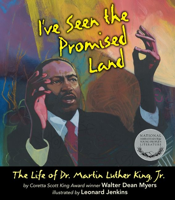 I've Seen the Promised Land: The Life of Dr. Martin Luther King, Jr. by Walter Dean Myers illustrated by Leonard Jenkins
