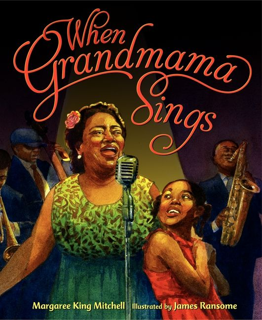 When Grandmama Sings by Margaree King Mitchell illustrated by James Ransome
