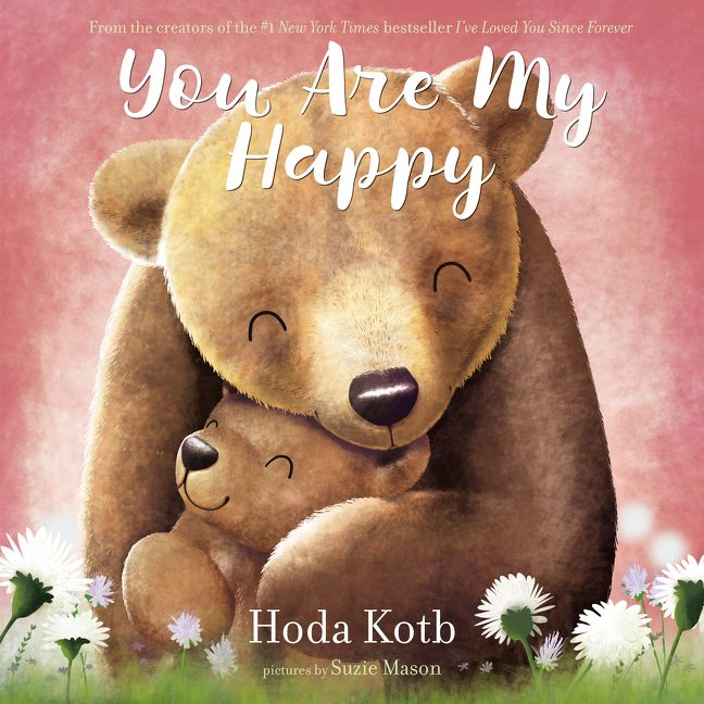 You Are My Happy by Hoda Kotb illustrated by Suzie Mason