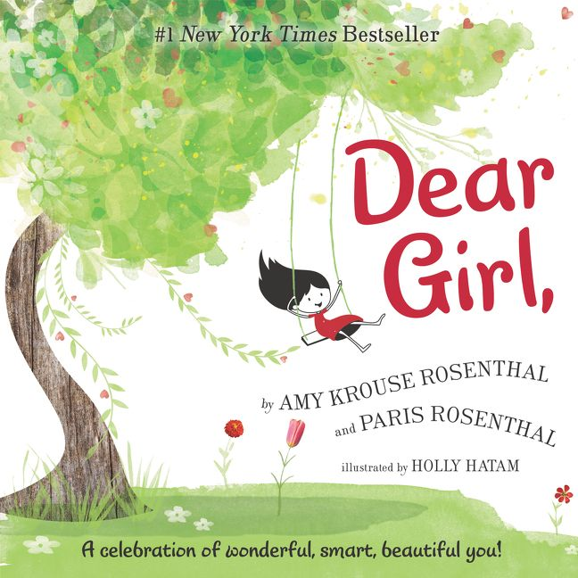 Dear Girl, by Amy Krouse Rosenthal, Paris Rosenthal illustrated by Holly Hatam